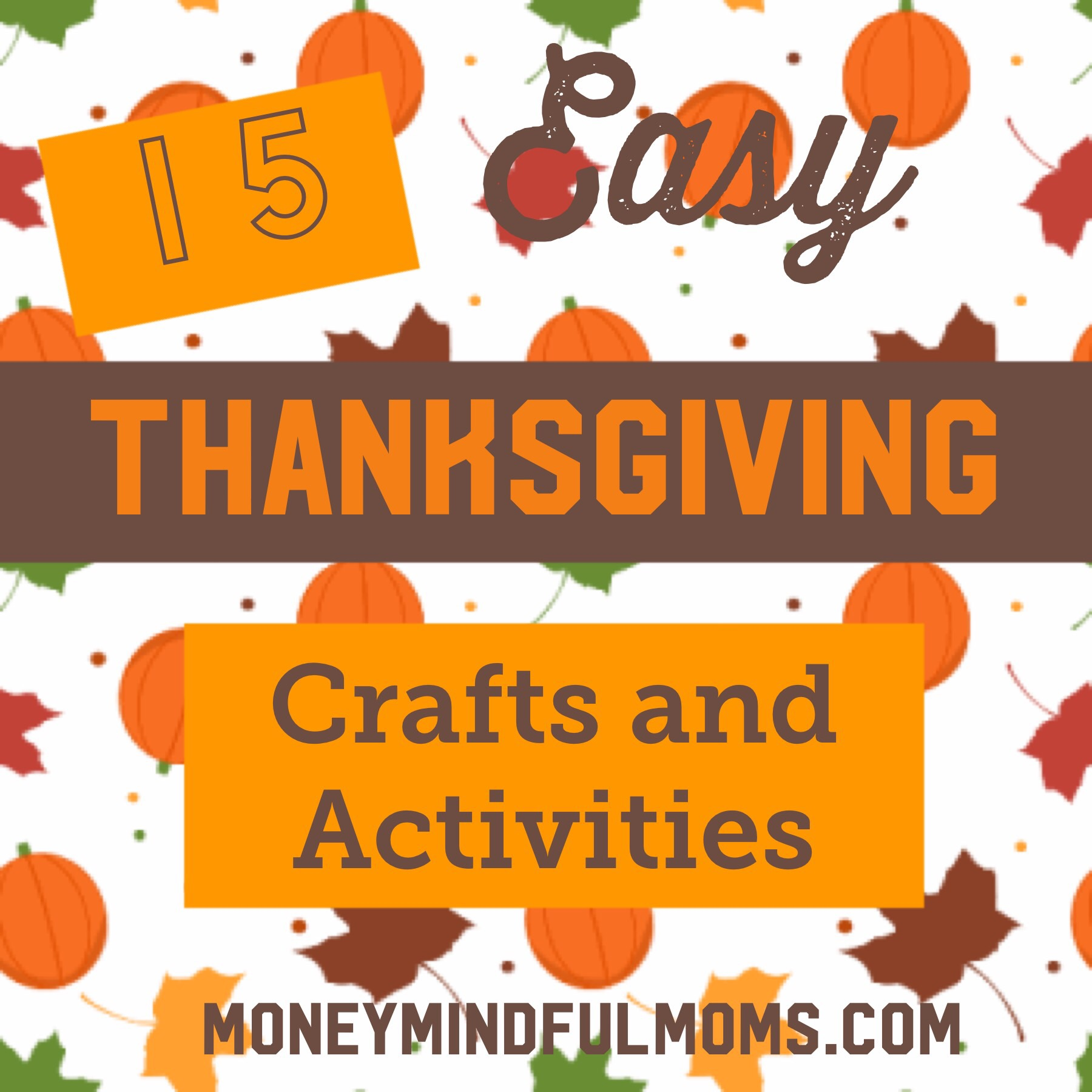 15 Easy Thanksgiving Activities, Crafts and Games for Kids!