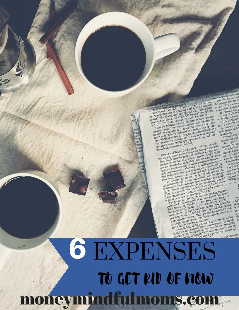 6 expenses to get rid of now