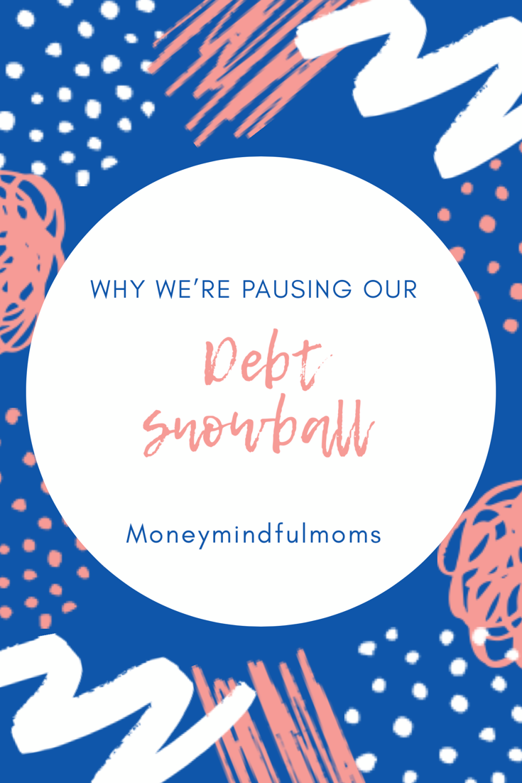 Why we're pausing our debt snowball