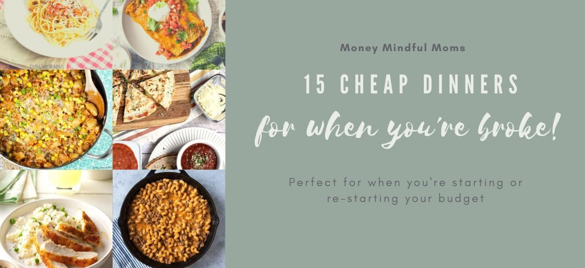 15 Cheap Dinner Recipes for when you're starting or re-starting a budget