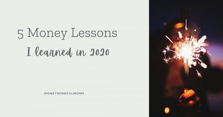 5 Money Lessons I learned in 2020